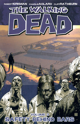 The Walking Dead, Vol. 03 - Safety Behind Bars